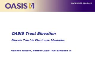 OASIS Trust Elevation Elevate Trust in Electronic Identities