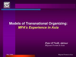Models of Transnational Organizing:  MFA's Experience in Asia