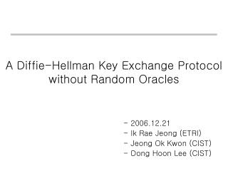 A Diffie-Hellman Key Exchange Protocol  without Random Oracles