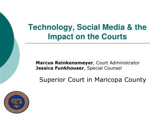 Technology, Social Media & the Impact on the Courts
