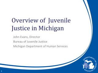 Overview of  Juvenile Justice in Michigan