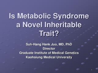 Is Metabolic Syndrome a Novel Inheritable Trait?