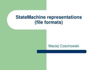 StateMachine representations (file formats)