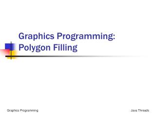 Graphics Programming: Polygon Filling