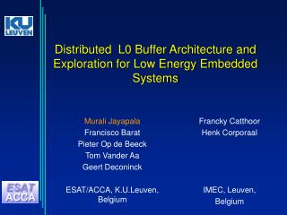 Distributed  L0 Buffer Architecture and Exploration for Low Energy Embedded Systems