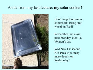 Aside from my last lecture: my solar cooker!