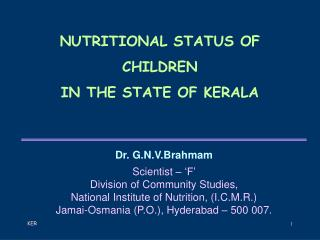 NUTRITIONAL STATUS OF  CHILDREN  IN THE STATE OF KERALA