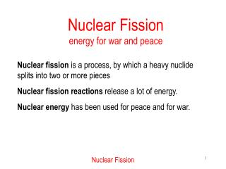 Nuclear Fission  energy for war and peace