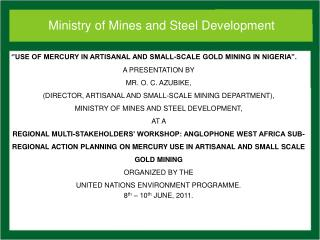 ''USE OF MERCURY IN ARTISANAL AND SMALL-SCALE GOLD MINING IN NIGERIA''.