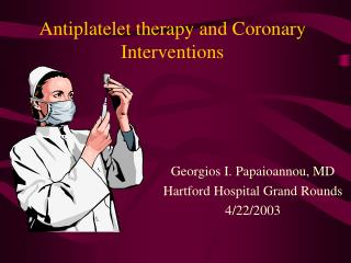 Antiplatelet therapy and Coronary Interventions