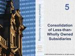 Consolidation of Less-than-Wholly Owned Subsidiaries