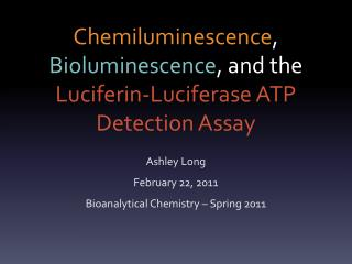 Chemiluminescence , Bioluminescence , and the  Luciferin -Luciferase ATP Detection Assay