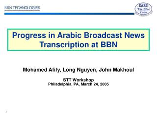 Progress in Arabic Broadcast News Transcription at BBN