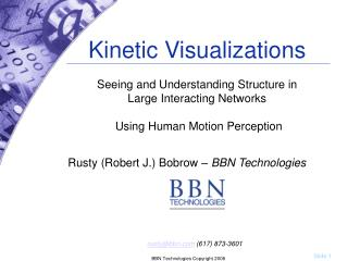 Kinetic Visualizations  Seeing and Understanding Structure in Large Interacting Networks