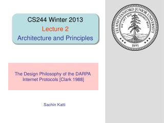 The Design Philosophy of the DARPA  Internet Protocols [Clark 1988]