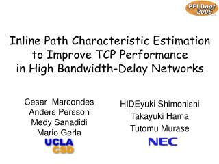 Inline Path Characteristic Estimation to Improve TCP Performance in High Bandwidth-Delay Networks