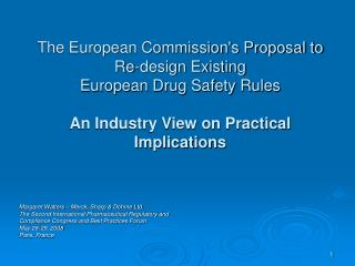 The European Commission's Proposal to Re-design Existing  European Drug Safety Rules An Industry View on Practical Impli