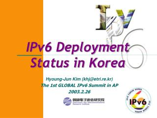 IPv6 Deployment Status in Korea