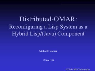 Distributed-OMAR: Reconfiguring a Lisp System as a Hybrid Lisp/(Java) Component
