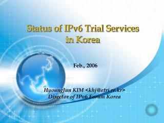 Status of IPv6 Trial Services in Korea