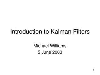 Introduction to Kalman Filters