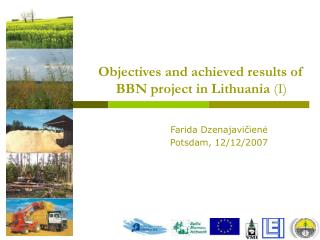 Objectives and achieved results of BBN project in Lithuania  (I)