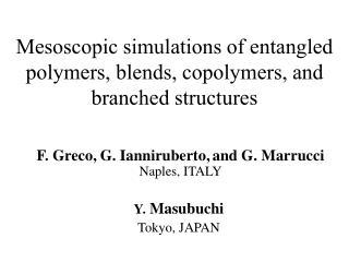 Mesoscopic simulations of entangled polymers, blends, copolymers, and branched structures