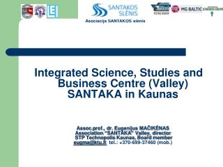 Integrated Science, Studies and Business Centre (Valley) SANTAKA in  Kaunas