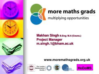 Makhan Singh  B.Eng; M.A (Couns.) 			Project Manager  			m.singh.1@bham.ac.uk