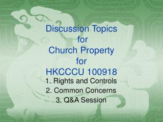 Discussion Topics  for  Church Property  for  HKCCCU 100918