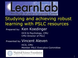 Studying and achieving robust learning with PSLC resources