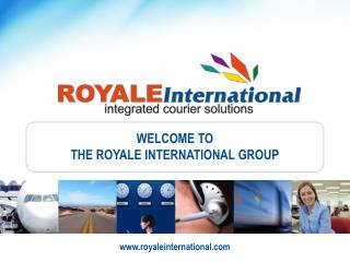 WELCOME TO  THE ROYALE INTERNATIONAL GROUP