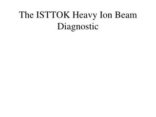 The ISTTOK Heavy Ion Beam Diagnostic