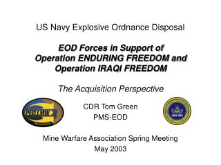 CDR Tom Green PMS-EOD Mine Warfare Association Spring Meeting May 2003