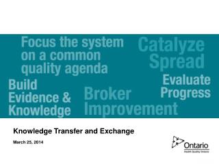Knowledge Transfer and Exchange March 25, 2014