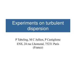 Experiments on turbulent dispersion