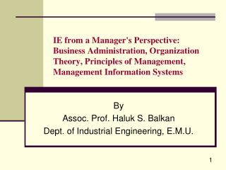 By Assoc. Prof. Haluk S . Balkan Dept. of Industrial Engineering, E.M.U.