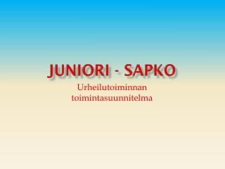 Juniori -  SaPKo