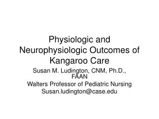 Physiologic and Neurophysiologic Outcomes of Kangaroo Care