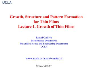 Growth, Structure and Pattern Formation  for Thin Films Lecture 1. Growth of Thin Films