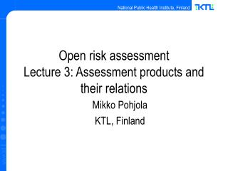 Open risk assessment  Lecture 3: Assessment products and their relations