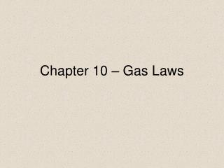 Chapter 10 – Gas Laws