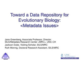 Toward a Data Repository for Evolutionary Biology:  <Metadata Issues>