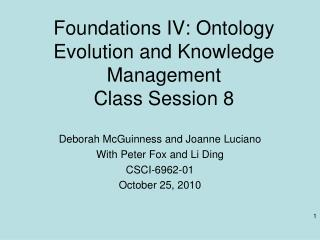 Foundations IV: Ontology Evolution and Knowledge Management Class Session 8