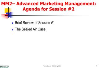 MM2–  Advanced Marketing Management : Agenda for Session #2