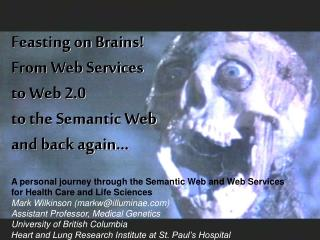 Feasting on Brains! From Web Services  to Web 2.0  to the Semantic Web  and back again…