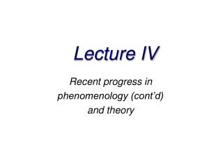 Lecture IV