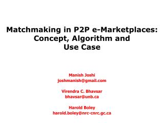 Matchmaking in P2P e-Marketplaces:  Concept, Algorithm and  Use Case