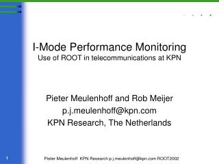 I-Mode Performance Monitoring Use of ROOT in telecommunications at KPN