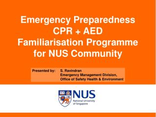 Emergency Preparedness CPR + AED  Familiarisation Programme for NUS Community